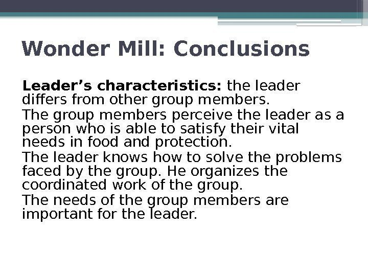 Wonder Mill: Conclusions Leader's characteristics:  the leader differs from other group members.