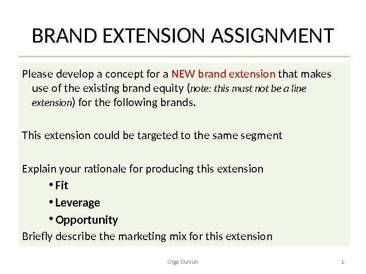 BRAND EXTENSION ASSIGNMENT Please develop a concept for a NEW brand extension that makes