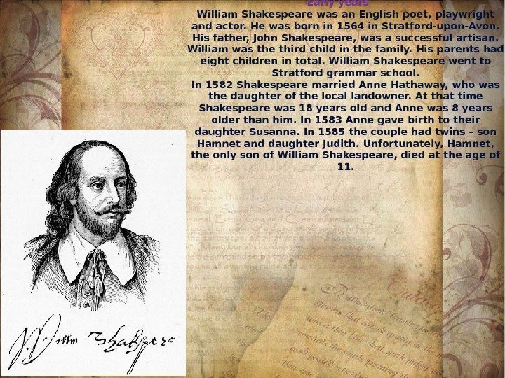 Early years William Shakespeare was an English poet,