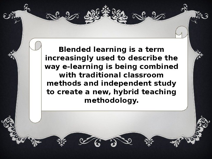 Blended learning is a term increasingly used to describe the way e-learning is being