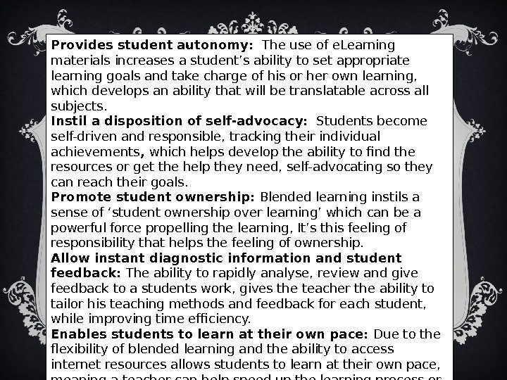 Provides student autonomy: The use of e. Learning materials increases a student's ability to