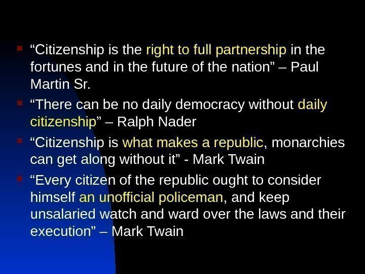 """ Citizenship is the right to full partnership in the fortunes and in"