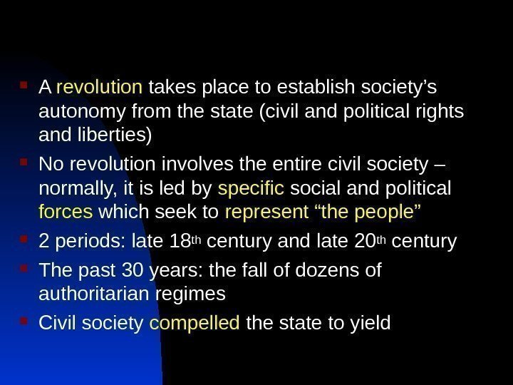 A revolution takes place to establish society's autonomy from the state (civil and