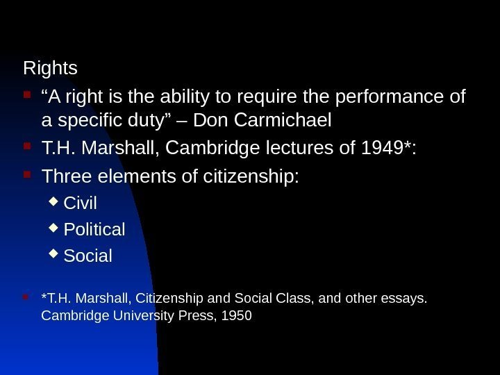 "Rights "" A right is the ability to require the performance of a specific"