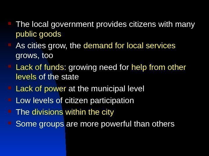 The local government provides citizens with many public goods As cities grow, the