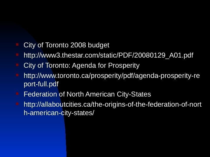 City of Toronto 2008 budget http: //www 3. thestar. com/static/PDF/20080129_A 01. pdf City