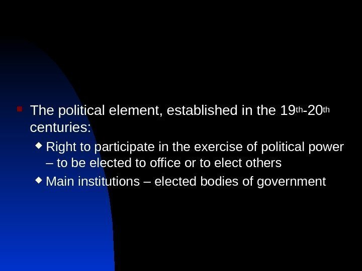 The political element, established in the 19 th -20 th  centuries: