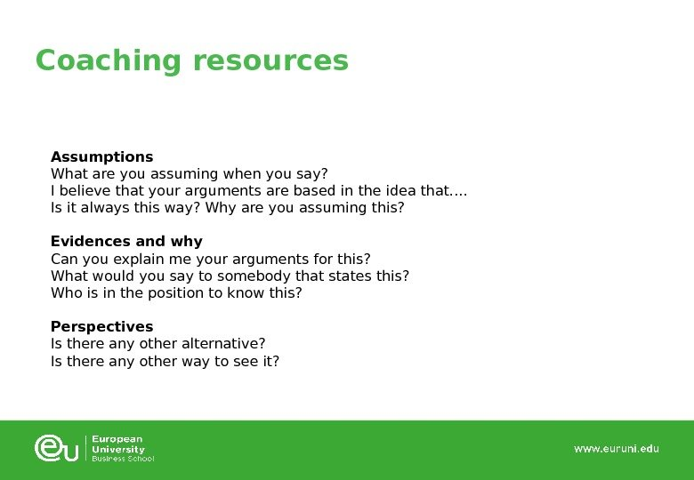 Coaching resources Assumptions What are you assuming when you say?  I believe that