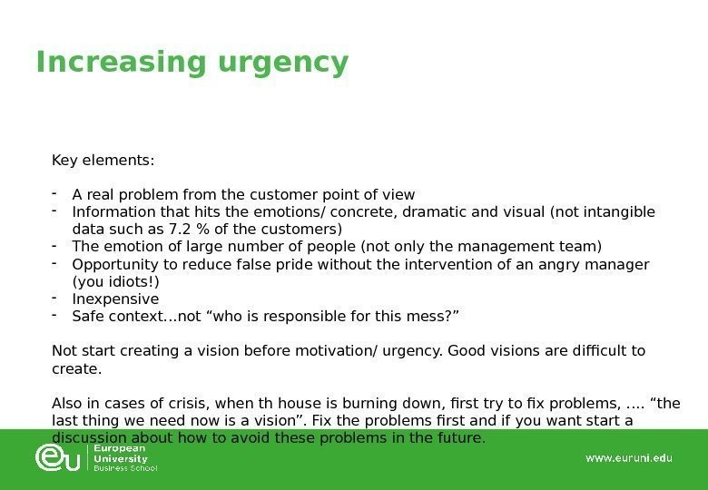 Increasing urgency Key elements: - A real problem from the customer point of view
