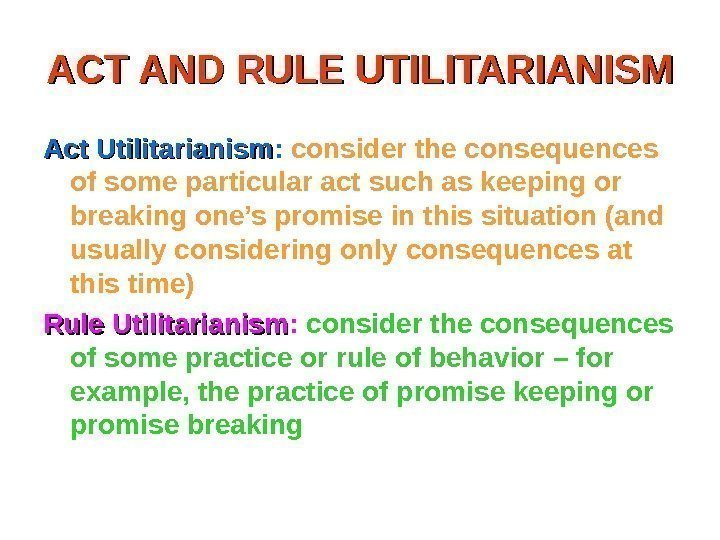 Rule And Act Utilitrianism Homework Service