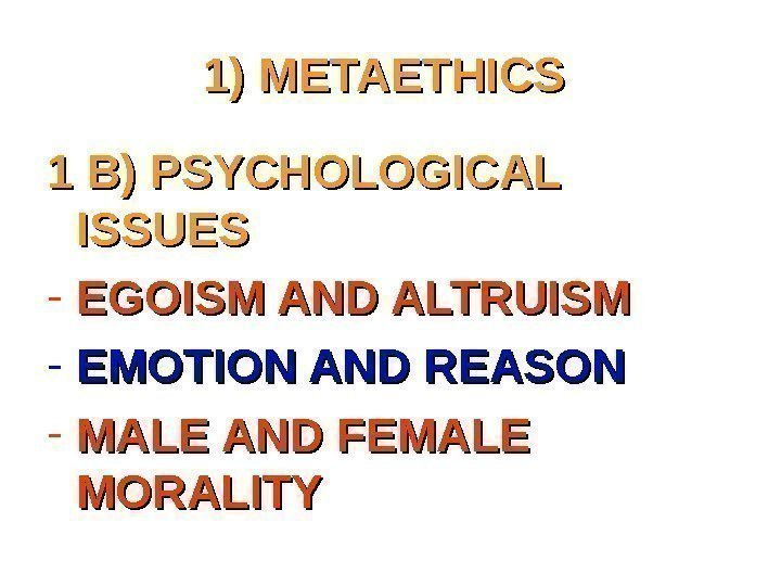 an introduction to the issue of psychological egoism Egoism introduction egoism egoism vis-À-vis self-interest perhaps one of the most controversial issues in sociology is the issue of psychological egoism.