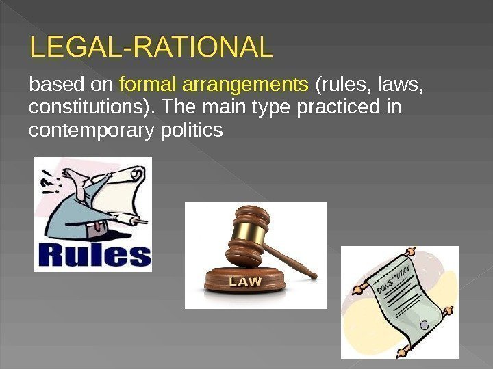 based on formal arrangements (rules, laws,  constitutions). The main type practiced in contemporary