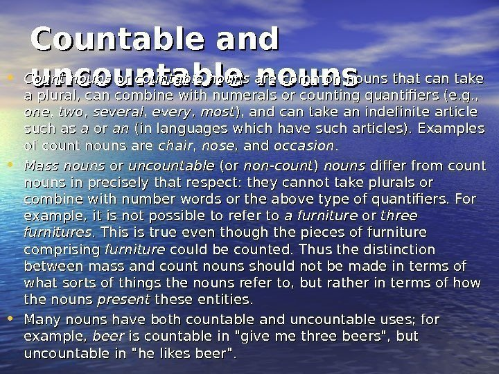 Countable and uncountable nouns • Count nouns or or countable nouns are common nouns