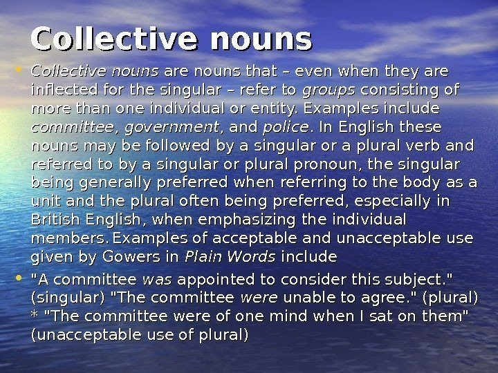 Collective nouns • Collective nouns are nouns that – even when they are inflected