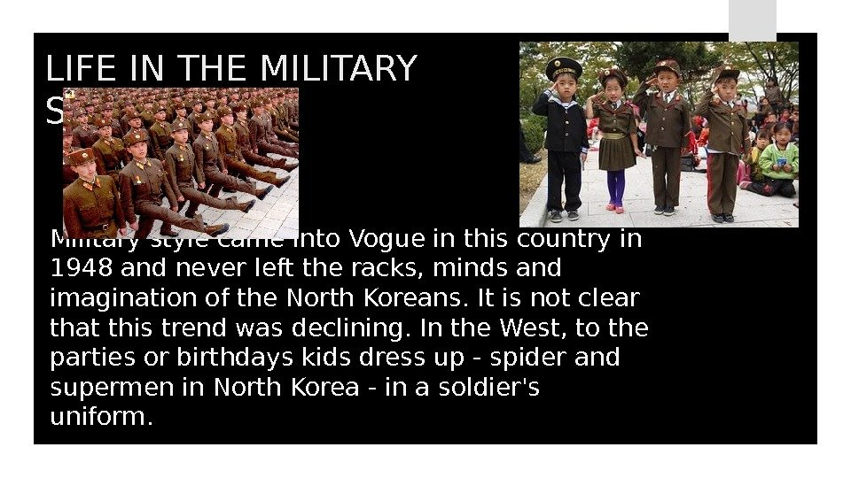 Military style came into Vogue in this country in 1948 and never left the