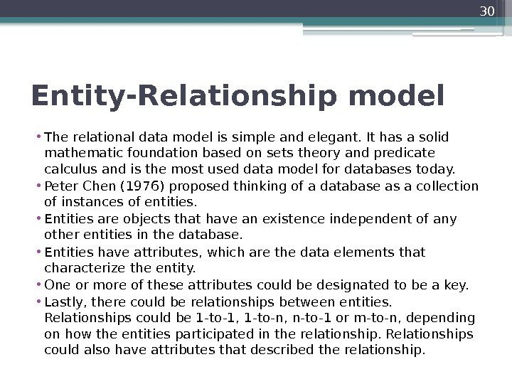 Entity-Relationship model  • The relational data model is simple and elegant. It has