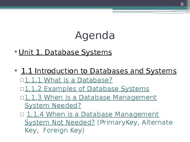 Agenda • Unit 1. Database Systems  •  1. 1 Introduction to Databases
