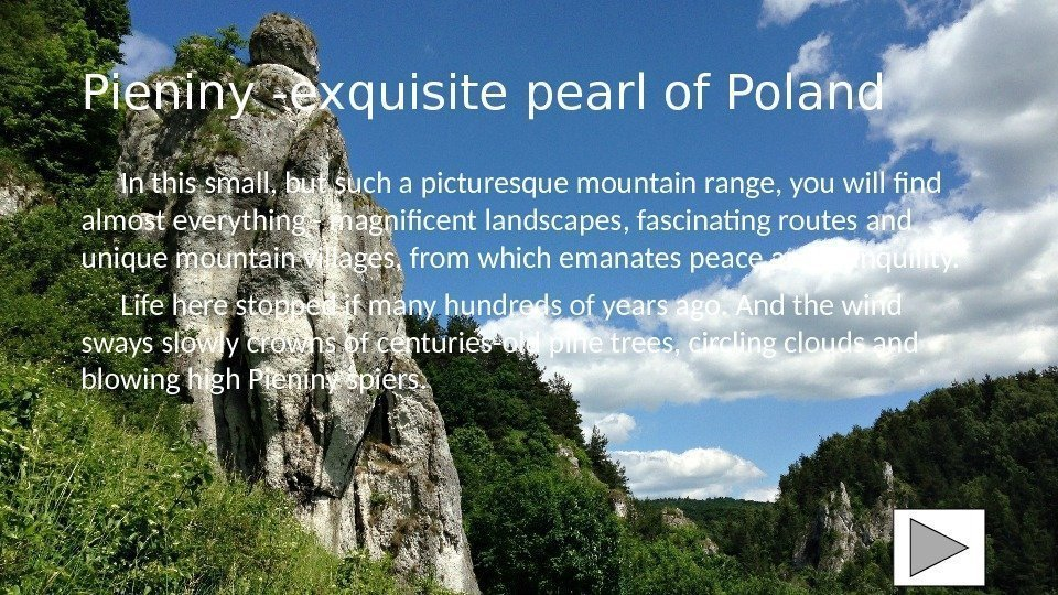 Pieniny -exquisite pearl of Poland In this small, but such a picturesque mountain range,