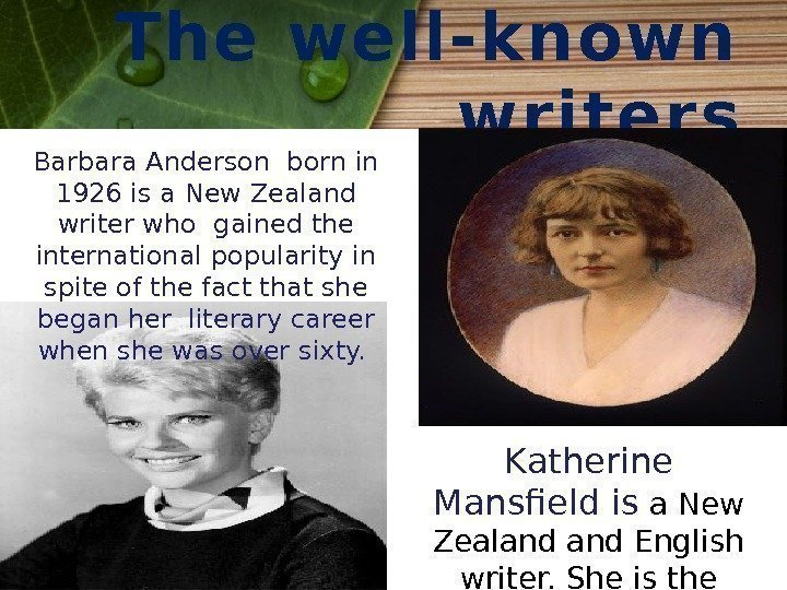 The well-kn ow n w riter s Barbara Anderson born in 1926 is a