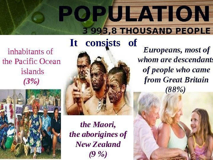 POPULATION 3 993, 8 THOUSAND PEOPLE the Maori, the aborigines of New Zealand (9
