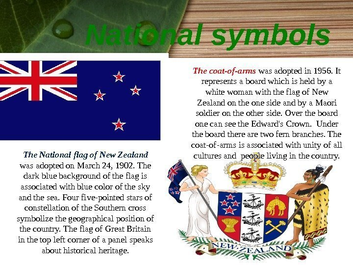 National symbols The National flag of New Zealand was adopted on March 24, 1902.