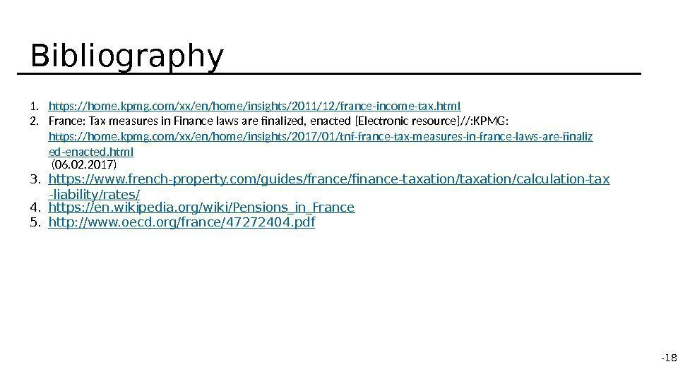 1. https: //home. kpmg. com/xx/en/home/insights/2011/12/france-income-tax. html 2. France: Tax measures in Finance laws are