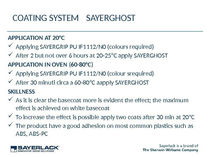 COATING SYSTEM SAYERGHOST APPLICATION AT 20°C Applying SAYERGRIP PU IF 1112/N 0 (colours required)