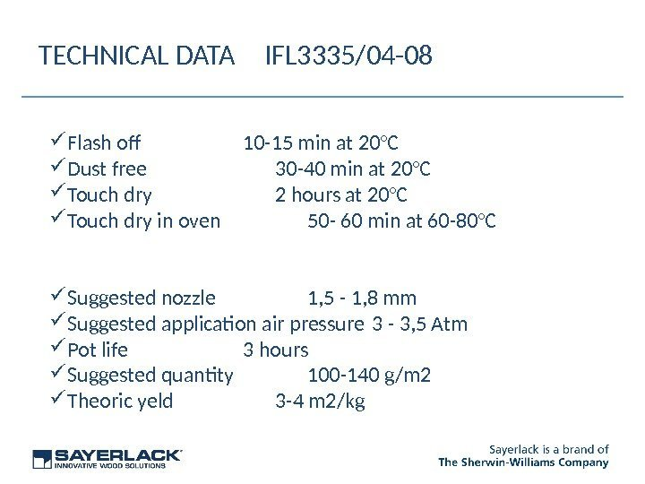 TECHNICAL DATA IFL 3335/04 -08 Flash of 10 -15 min at 20°C Dust free