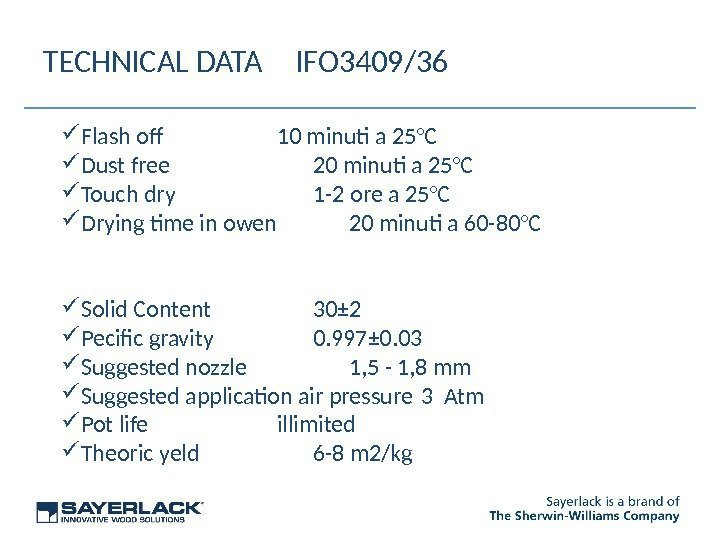 TECHNICAL DATA IFO 3409/36 Flash of 10 minuti a 25°C Dust free 20 minuti