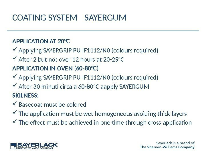 COATING SYSTEM SAYERGUM APPLICATION AT 20°C Applying SAYERGRIP PU IF 1112/N 0 (colours required)