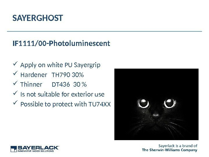 SAYERGHOST IF 1111/00 -Photoluminescent  Apply on white PU Sayergrip Hardener TH 790 30
