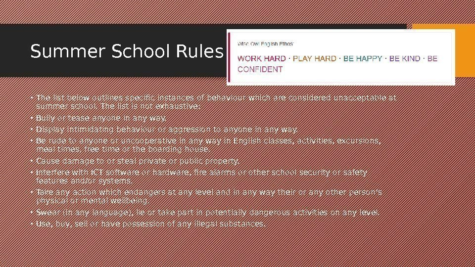 Summer School Rules • The list below outlines specific instances of behaviour which are