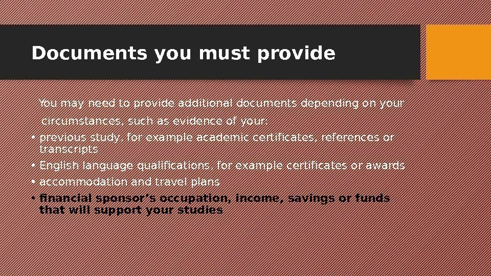Documents you must provide  You may need to provide additional documents depending on