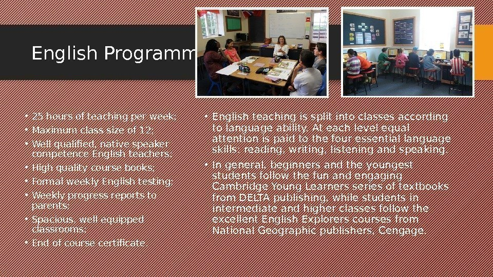 English Programme • 25 hours of teaching per week;  • Maximum class size
