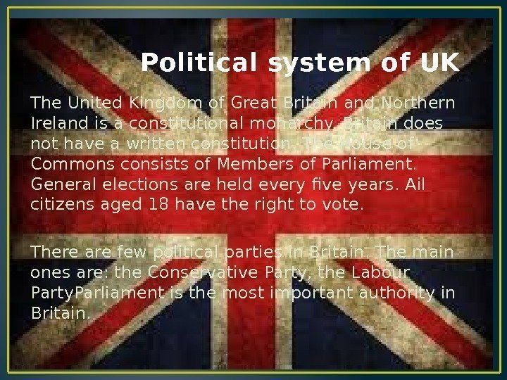 Political system of UK The United Kingdom of Great Britain and
