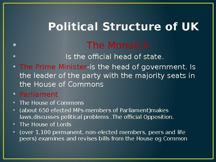 Political Structure of UK •     The Monarch