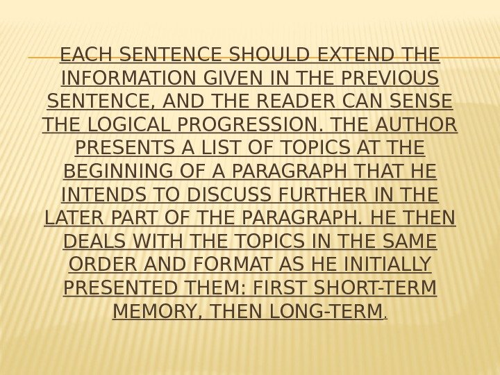 EACH SENTENCE SHOULD EXTEND THE INFORMATION GIVEN IN THE PREVIOUS SENTENCE, AND THE READER