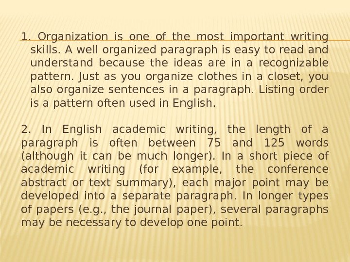 1.  Organization is one of the most important writing skills. A well organized