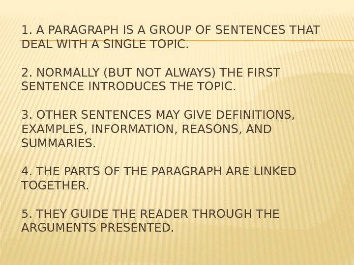 1. A PARAGRAPH IS A GROUP OF SENTENCES THAT DEAL WITH A SINGLE TOPIC.
