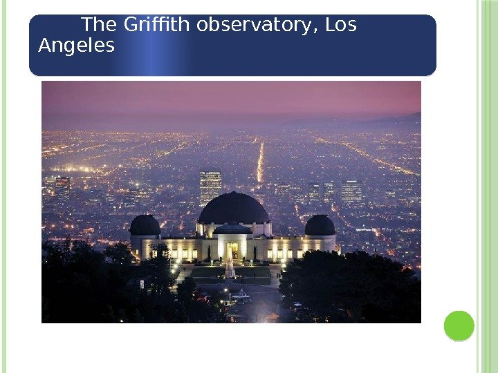 The Griffith observatory, Los Angeles  01 0203 13