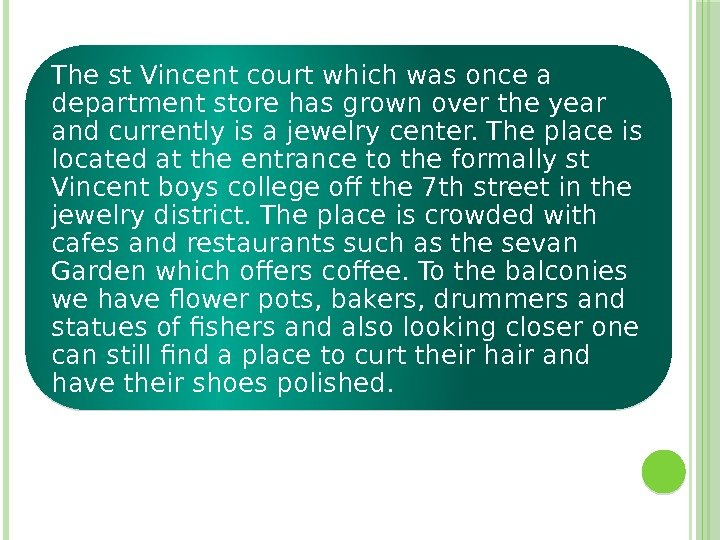 The st Vincent court which was once a department store has grown over the