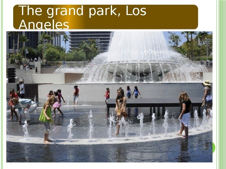 The grand park, Los Angeles  02 1314150416040 C