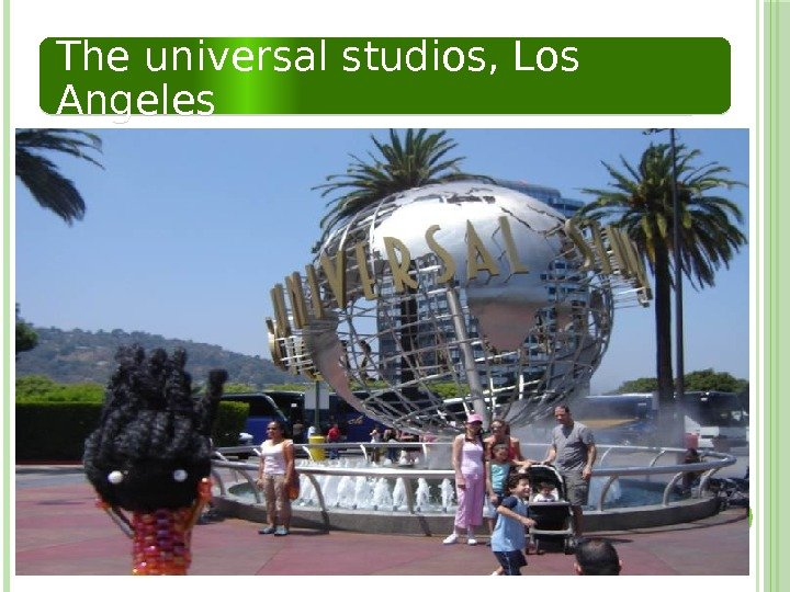 The universal studios, Los Angeles  0203 1314
