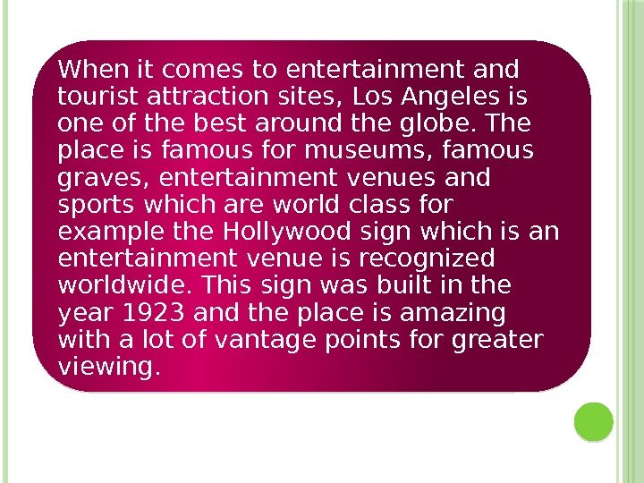 When it comes to entertainment and tourist attraction sites, Los Angeles is one of