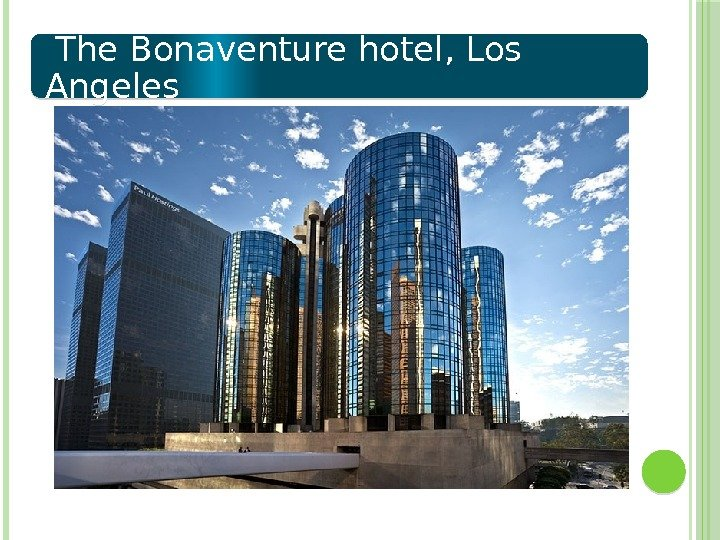The Bonaventure hotel, Los Angeles  01 02 13