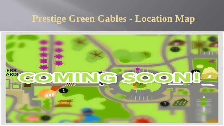 Prestige Green Gables - Location Map