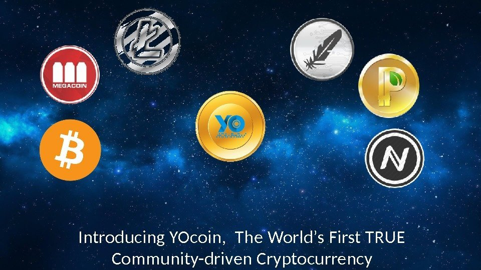 Introducing YOcoin,  The World's First TRUE Community-driven Cryptocurrency