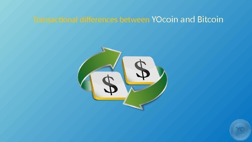 Transactional differences between YOcoin and Bitcoin