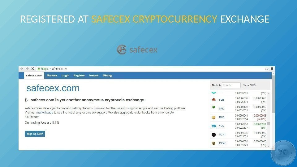 REGISTERED AT SAFECEX CRYPTOCURRENCY EXCHANGE
