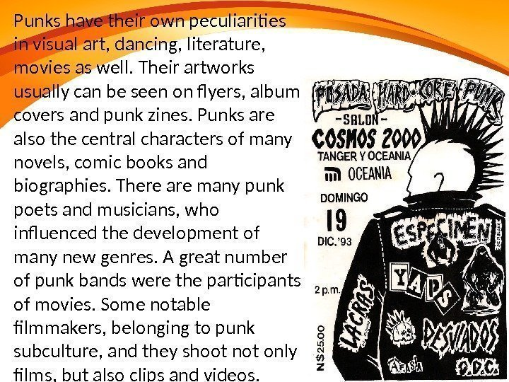 Punks have their own peculiarities in visual art, dancing, literature,  movies as